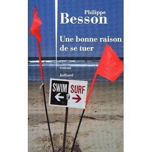 Une bonne raison de se tuer par Philippe Besson