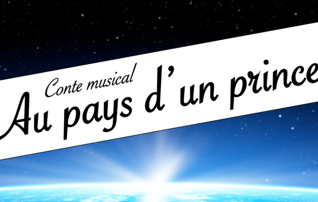 """À venir : Conte musical """"Au pays d'un prince"""""""