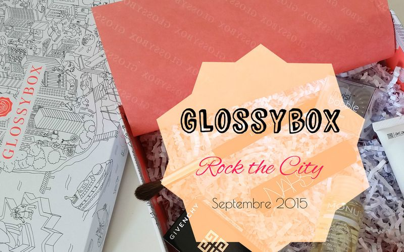 Spoiler Glossybox ~ Rock the City ~ Septembre 2015 + Reduc