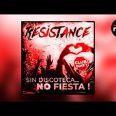 Resistance - Sin Discoteca... No Fiesta ! (Club Edit)