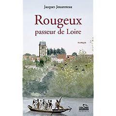 Rougeux, passeur de Loire par Jouanneau, Jacques