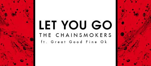 The Chainsmokers ft. Great Good Fine Ok - Let You Go (Tiësto Remix)