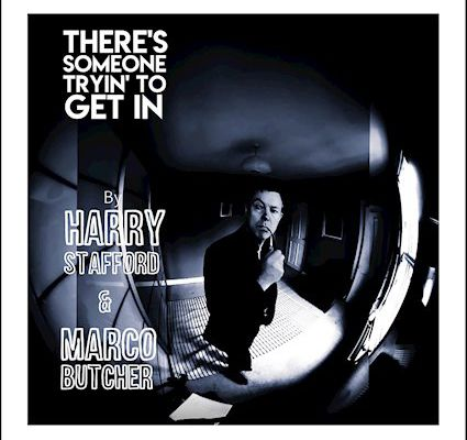 Harry Stafford and Marco Butcher ► There's Someone Tryin' To Get In