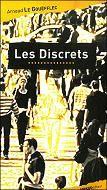 Les discrets / Arnaud Le Gouëfflec