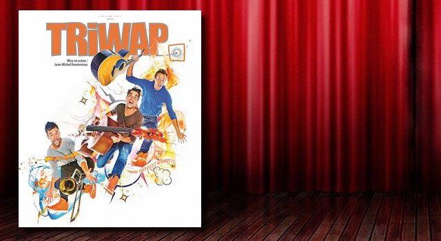 TRIWAP : un spectacle entraînant, drôle et rythmé