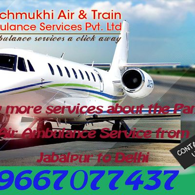 Most Prominent and Advanced Air Ambulance in Jabalpur and Nagpur by Panchmukhi
