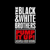 The Black & White Brothers - Pump It Up (Radio Mix)