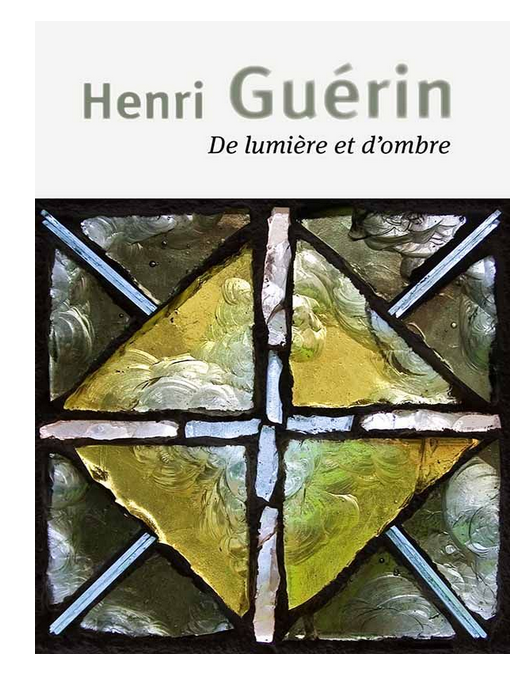 Henri Guérin : Artiste Peintre- Verrier (1929-2009)