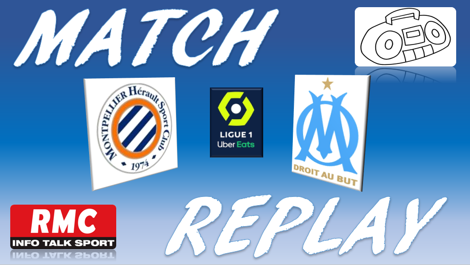 La Chaine - Match replay de Montpellier vs Marseille