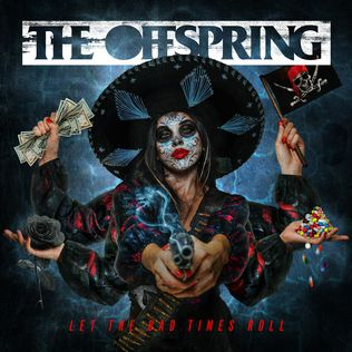 "The Offspring ""Let The Bad Times Roll"""