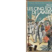 Paul D'IVOI et Henri CHABRILLAT : Les cinq sous de Lavarède. - Les Lectures de l'Oncle Paul