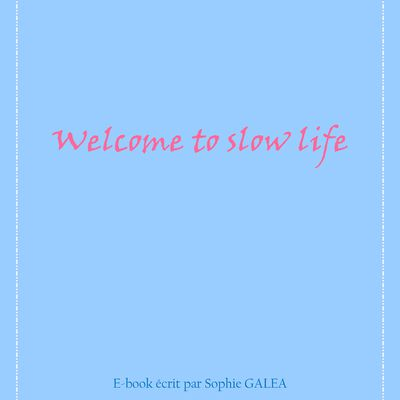 Welcome to slow life
