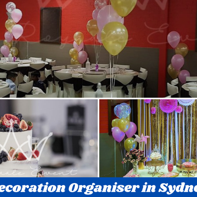 How a Decoration Organiser in Sydney Will Make Your Party a Success?