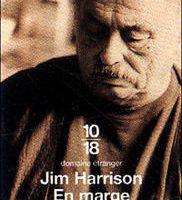 Jim Harrison - En marge
