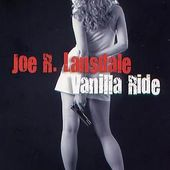Joe R.Lansdale : Vanilla Ride (2010) - Le blog de Claude LE NOCHER