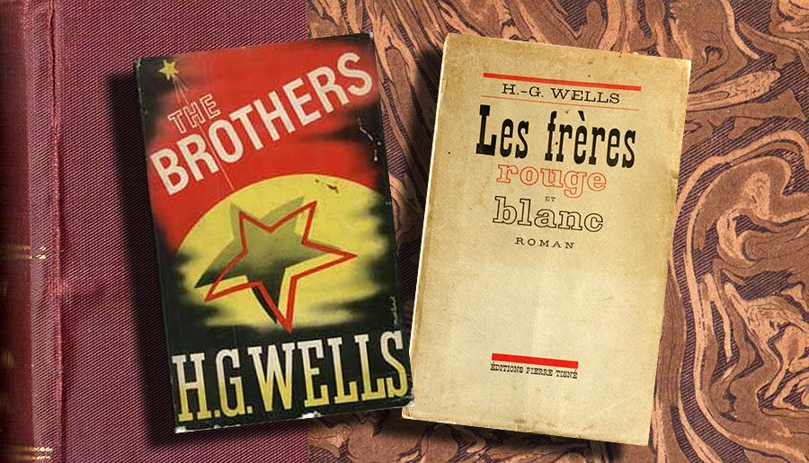 H.G. WELLS - LES FRÈRES ROUGE ET BLANC  (THE BROTHERS, 1938)