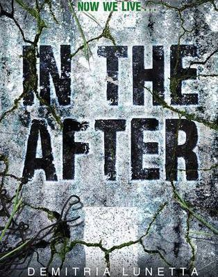 Read In the After (In the After, #1) by Demitria Lunetta Book Online or Download PDF
