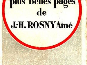 """J.-H. Rosny aîné """"Les Plus belles pages"""" (Flammarion - 1936)"""