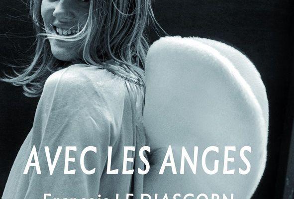 '' AVEC LES ANGES ''...UNE BELLE EXPOSITION ...DE FRANÇOIS LE DIASCORN...