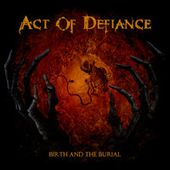 """Act Of Defiance """"Refrain and Re-Fracture"""""""