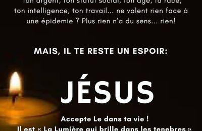 Tout est éphémère sur cette terre et face à cette pandémie du coronavirus... Sauf Jésus !
