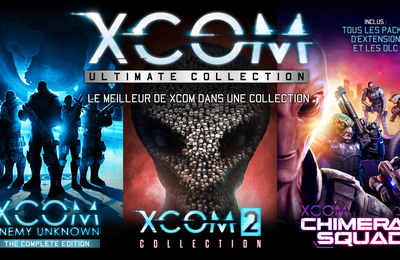 [ACTUALITE] XCOM : Ultimate Collection - Disponible sur Steam