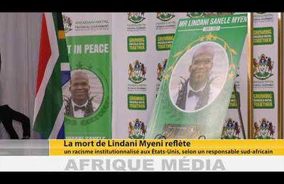 Afrique Média - Mort de Lindani Myeni : Racisme institutionnalisé aux États-Unis, selon un responsable sud-africain