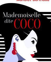 """Rebonjour voici ma seconde chronique du mardi concernant : """"MADEMOISELLE DITE COCO"""""""