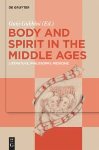Body and Spirit in the Middle Ages