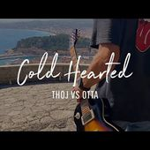 Thoj Vs Otta - Cold Hearted (Official Music Video)