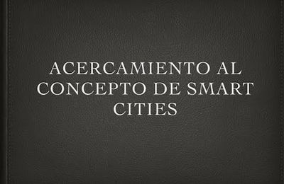 Acercamiento al concepto de Smart Cities