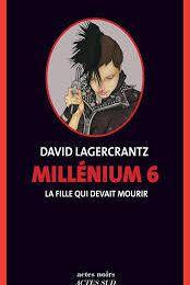 Mon avis sur : Millénium 6 La Fille qui devait mourir de David Lagercrantz chez Actes Sud