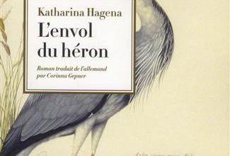 L'envol du héron de Katharina Hagena