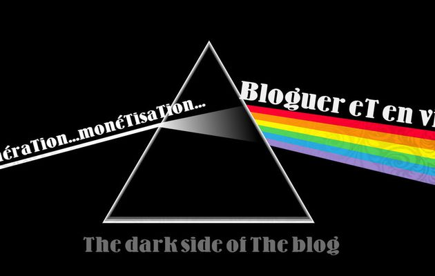 The dark side of the blog : la rémunération /monétisation