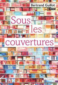 Sous les couvertures de Bertrand Guillot