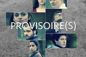 PROVISOIRE(S) au Théâtre Le Cabestan #OFF17