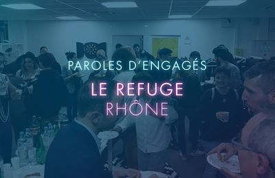 Le Refuge Rhône - PAROLES D'ENGAGÉS 13