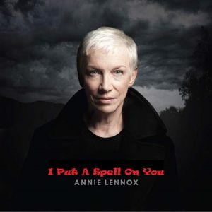 Annie Lennox : I Put A Spell On You