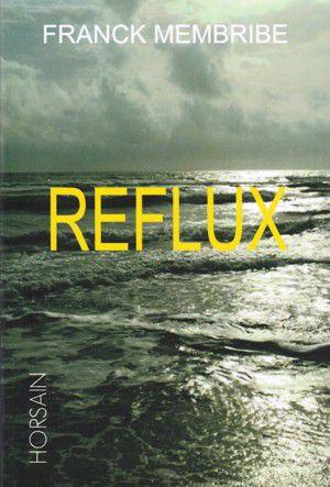 Franck MEMBRIBE : Reflux.