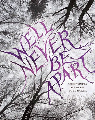 Read Young Adult Book  Well Never Be Apart by Emiko Jean