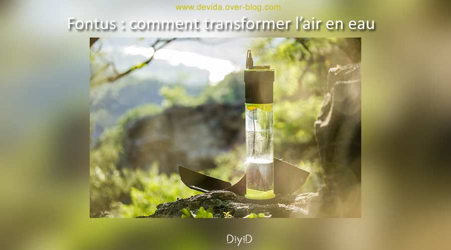fontus transforme l'air en eau