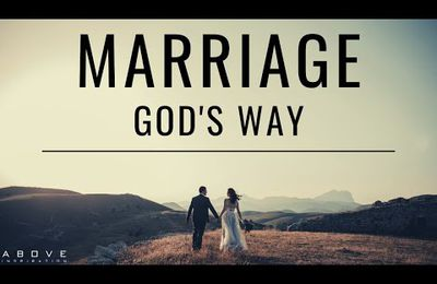 GOD'S GUIDE FOR MARRIAGE(ABOVE INSPIRATION)