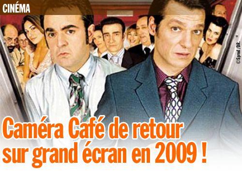 Caméra Café de retour sur grand écran en 2009 !