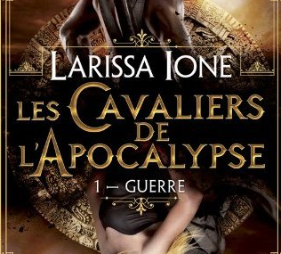 Les Cavaliers de l'Apocalypse T1 : Guerre de Larissa Ione