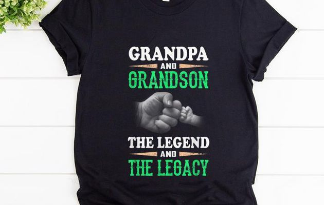 Awesome Grandpa And Grandson the Legend And The Legacy