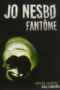 Jo Nesbø - Fantôme