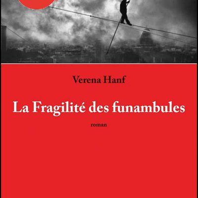 *LA FRAGILITÉ DES FUNAMBULES* Verena Hanf* Éditions F Deville, distribué par Gilles Paris National* par Lynda Massicotte*