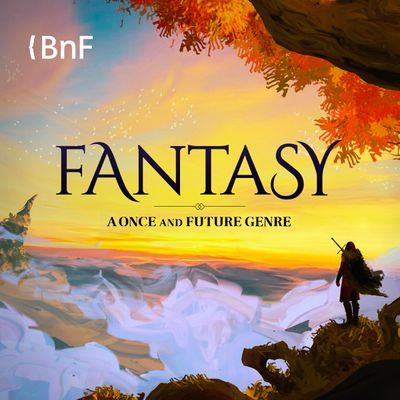 """EN/The resourceful website of """"Fantasy, a once and future genre"""" by the BNF"""