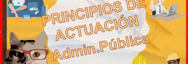 Apuntes para Opositores: PRINCIPIOS DE ACTUACION de la Administración pública