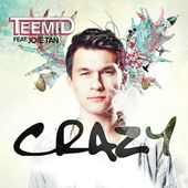 TEEMID feat. Joie Tan - Crazy by Teemid